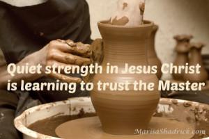 Quiet Strength in Jesus Christ