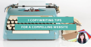 7 Copywriting Tips for a Compelling Website