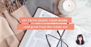 Let Faith Shape Your Work