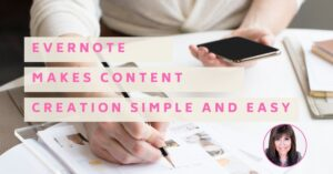 Evernote Makes Content Creation Simple and Easy