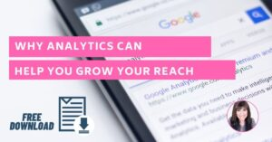 Why Google and Social Analytics Helps You Improve Your Reach