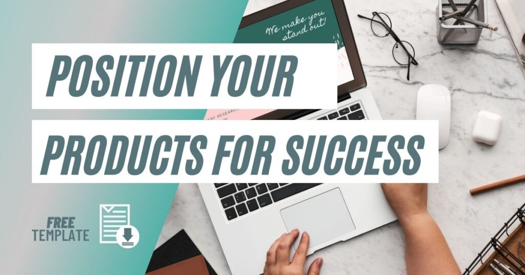 How to Position Your Products in a Crowded Market and Succeed