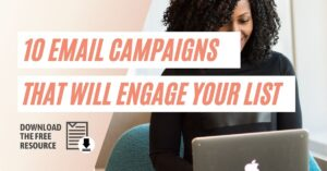 10 Email Campaigns That Will Nurture and Engage Your Email List